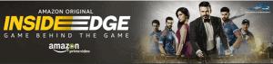 Inside Edge – Amazon Prime